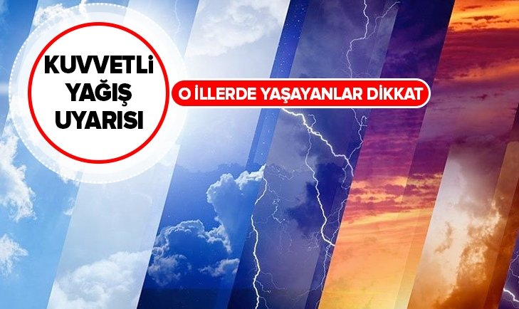 METEOROLOJİ'DEN KUVVETLİ YAĞIŞ UYARISI GELDİ!