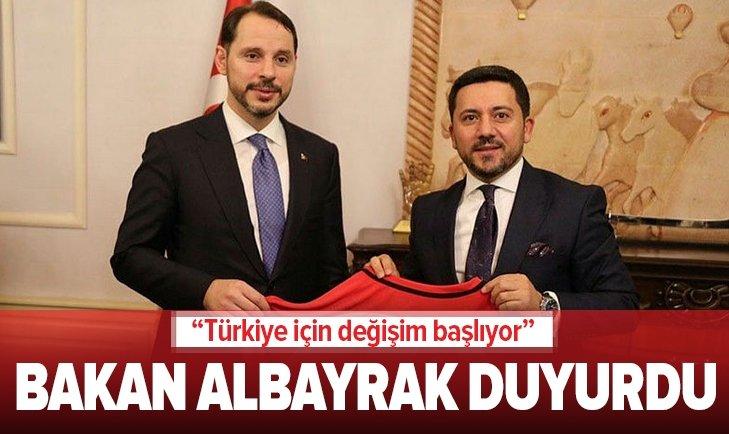 BAKAN ALBAYRAK'TAN TÜRKİYE İÇİN DEĞİŞİM BAŞLIYOR MESAJI