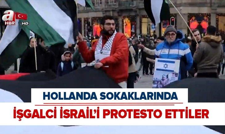 HOLLANDA SOKAKLARINDA İSRAİL'İ PROTESTOSU