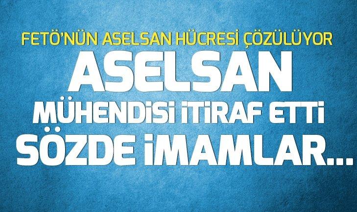 ASELSAN MÜHENDİSİ HER ŞEYİ İTİRAF ETTİ: FETÖ...