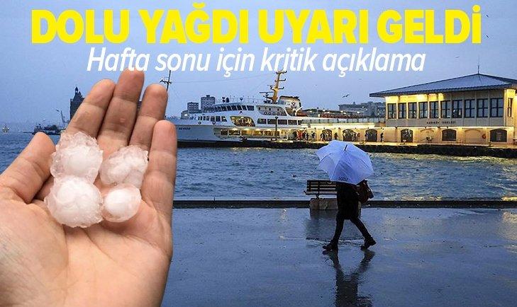 İstanbul'da dolu yağdı cumartesi ve pazar için uyarı geldi! Meteoroloji'den İstanbul ile Ankara için flaş açıklama