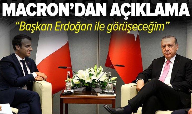 Macron'dan açıklama: Başkan Erdoğan ile görüşeceğim