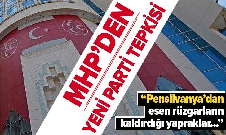 MHP'DEN GELECEK PARTİSİ HAKKINDA SERT TEPKİ