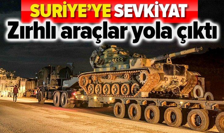 ZIRHLI ARAÇLAR SURİYE'YE GİTTİ