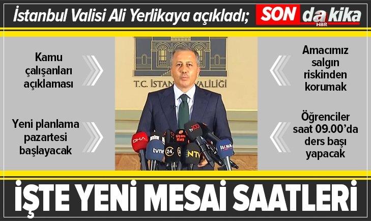 İstanbul Valisi Ali Yerlikaya kademeli mesai planını açıkladı