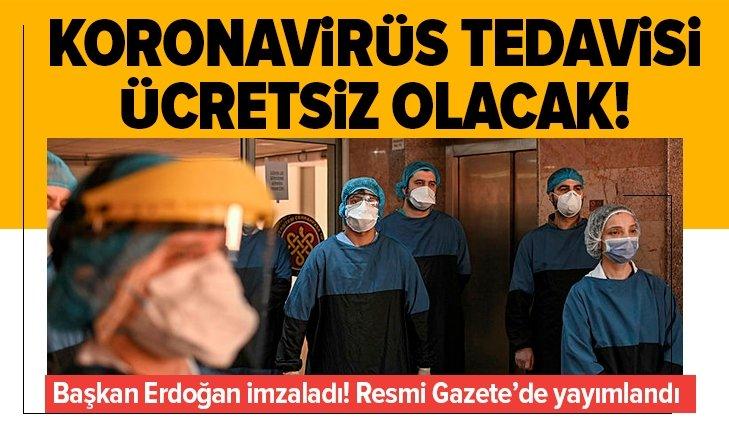 Başkan Erdoğan imzaladı! Tedavileri ücretsiz yapılacak