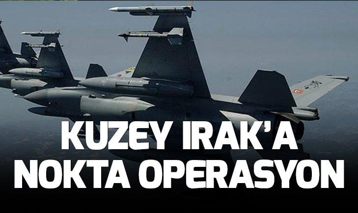 KUZEY IRAK'A NOKTA OPERASYON