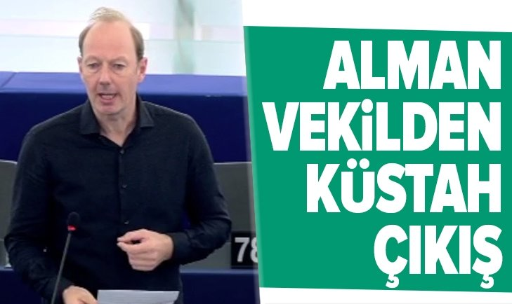 ALMAN VEKİLDEN KÜSTAH ÇIKIŞ!