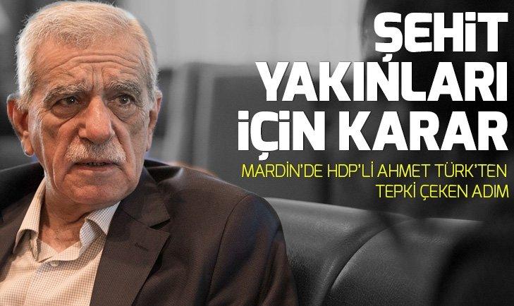 Mardin'de HDP'li Ahmet Türk'ün hedefinde şehit yakınları var