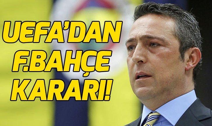 UEFA 'FENERBAHÇE KARARINI' VERDİ!