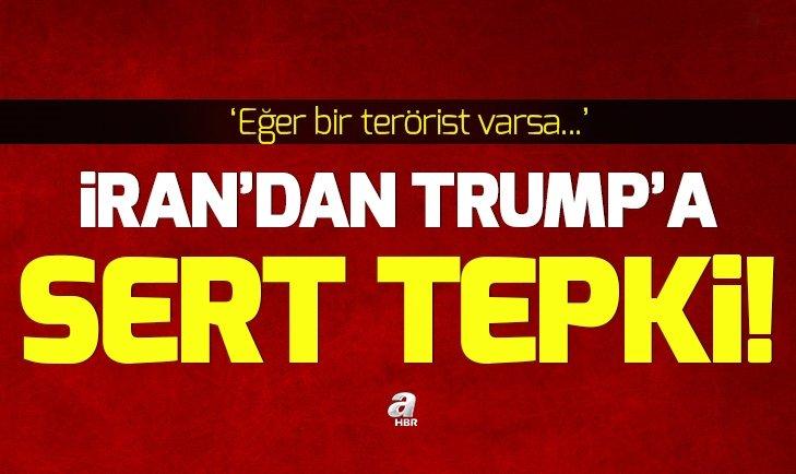 İRAN'DAN TRUMP'A SERT TEPKİ!