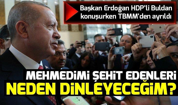 Başkan Erdoğandan HDPye tepki: Mehmedimi şehit edenleri neden dinleyeceğim