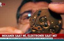 Mekanik saat mi elektronik saat mi? Ustası anlattı