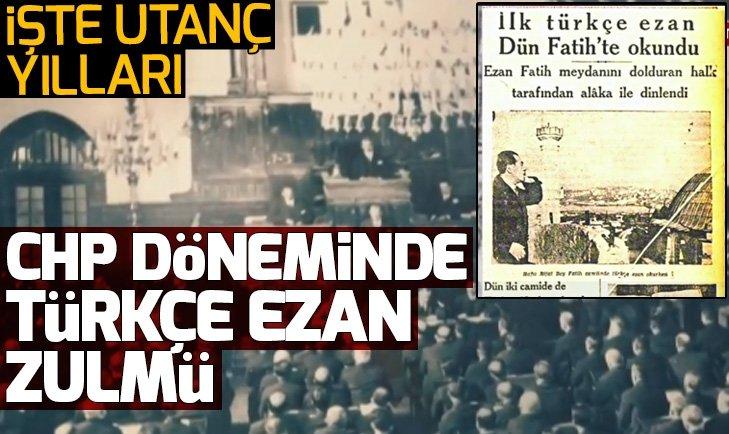 CHP döneminde Türkçe ezan zulmü!