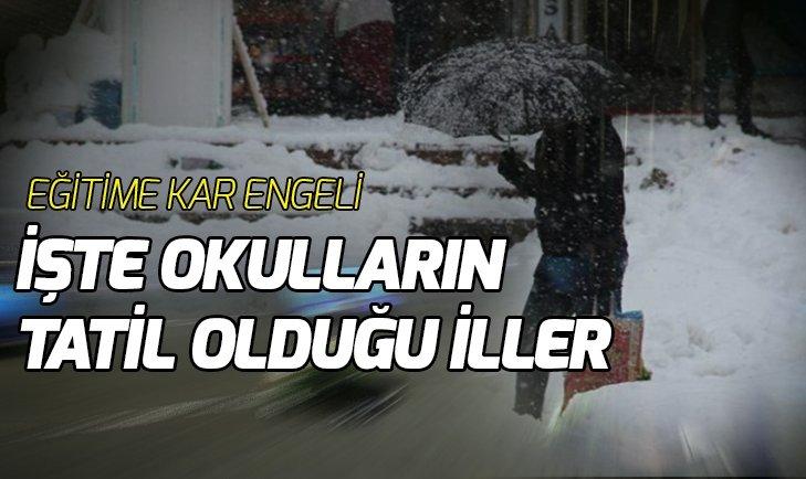 BİRÇOK İLDE YARIN OKULLAR TATİL EDİLDİ!