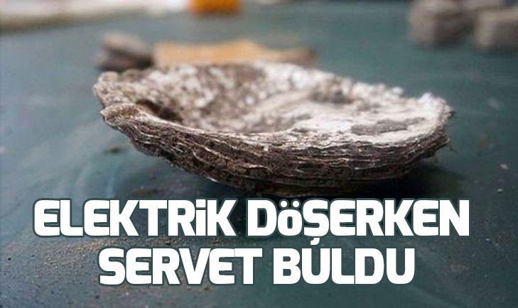 ELEKTRİK DÖŞERKEN SERVET BULDU