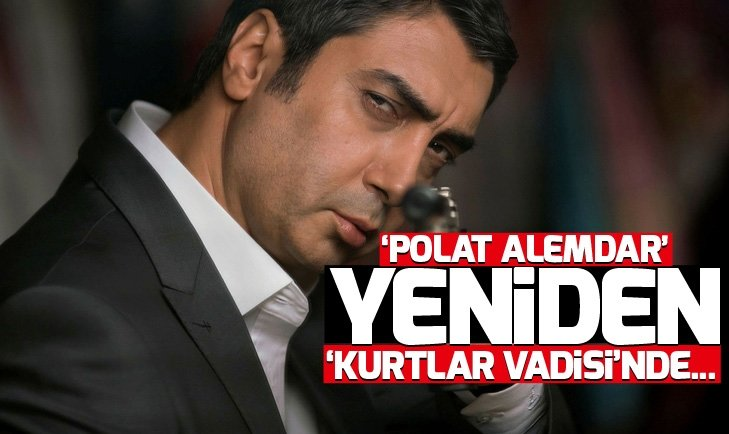 'POLAT ALEMDAR' YENİDEN 'KURTLAR VADİSİ'NDE...