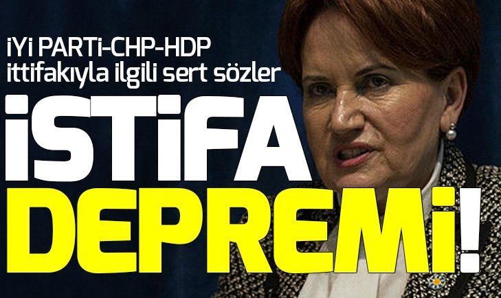 İYİ PARTİ'DE BİR İSTİFA DAHA!