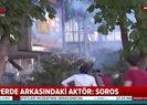 Perde arkasındaki aktör: George Soros! Gezi Parkında da devredeydi