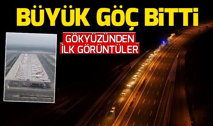 İstanbul Havalimanı'nın son halinden ilk görüntüler
