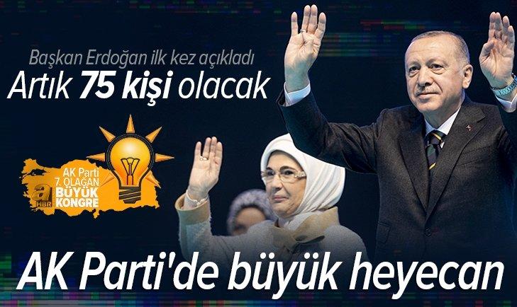 Başkan Erdoğan: Tüzük tadilatıyla MKYK 75 kişi olacak