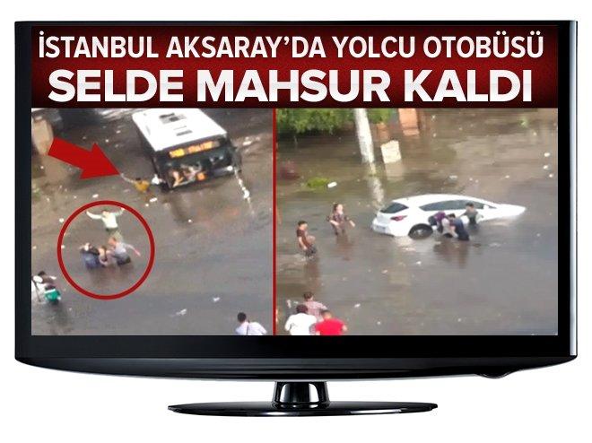 İSTANBUL'DA İÇİ YOLCU DOLU OTOBÜS SELİN ORTASINDA KALDI!