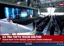 Başkan Erdoğan'dan ilk TİHA'nın TSK'ya teslim töreninde önemli açıklamalar