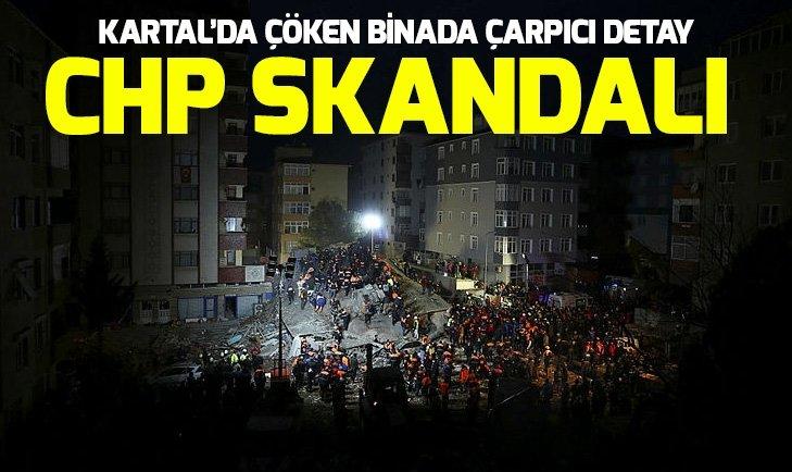 Kartal'da çöken binada skandallar zinciri! Yıkılan bina CHP'li ismin diye...