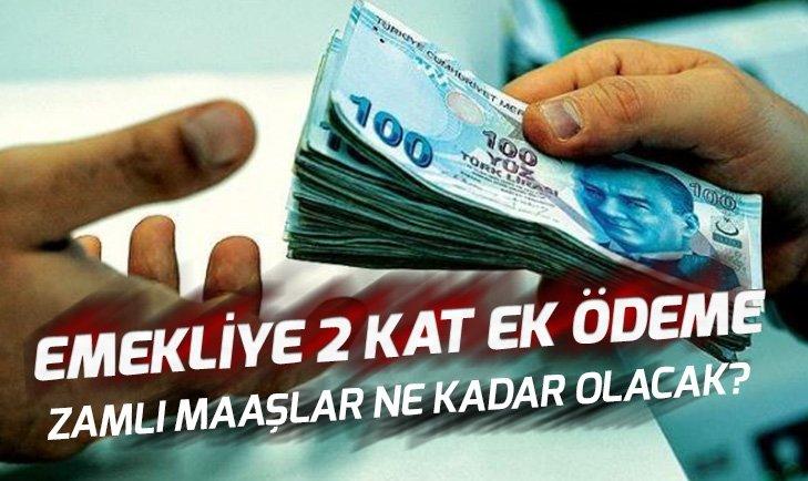 EMEKLİYE 2 KAT EK ÖDEME!