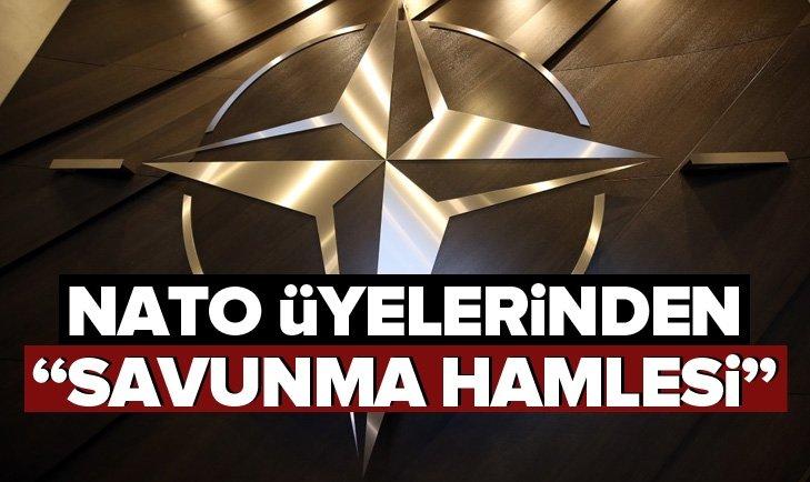 """NATO ÜYELERİNDEN """"SAVUNMA HAMLESİ"""""""