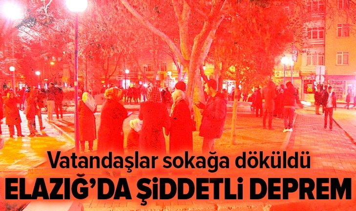 Elazığ'da deprem! Vatandaşlar sokağa döküldü...