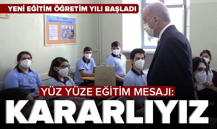 Son dakika: Yeni eğitim öğretim yılı açılışı | Başkan Erdoğan'dan yüz yüze eğitim mesajı: Kararlıyız
