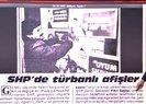 İşte CHP eski milletvekili Fikri Sağların başörtüsü konusunda maskesini düşüren 25 Ekim 1987 tarihli Milliyet haberi!
