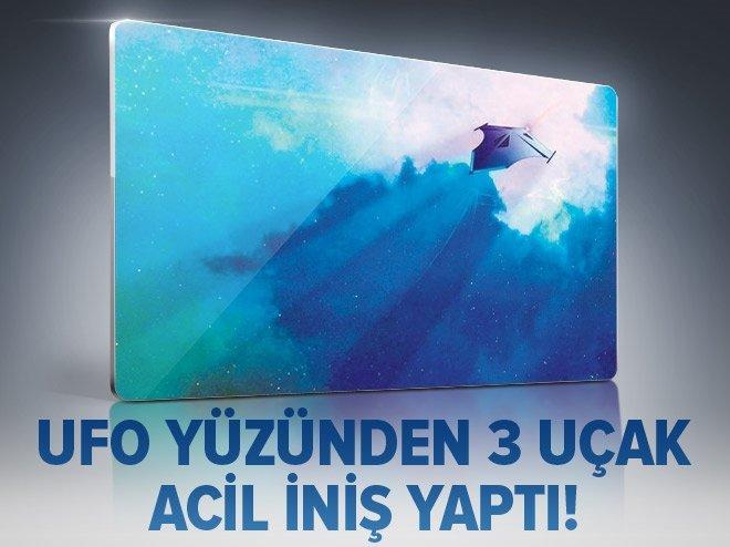 UFO YÜZÜNDEN 3 UÇAK ACİL İNİŞ YAPTI!