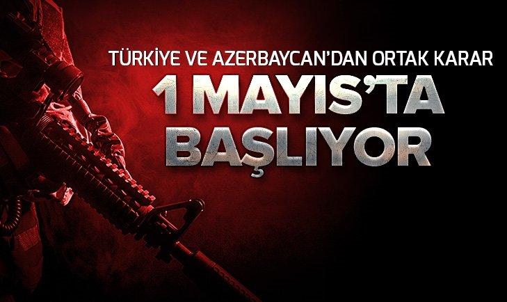 TÜRKİYE VE AZERBAYCAN'DAN ORTAK KARAR