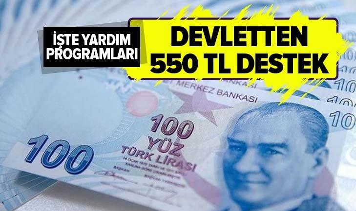 DEVLETTEN 550 TL DESTEK! İŞTE SOSYAL YARDIMLAR...