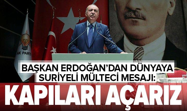 Başkan Erdoğan: Güvenli bölge olmazsa, kapıları açmak zorunda kalırız