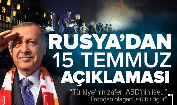 Rusya'dan 15 Temmuz açıklaması: Türkiye'nin zaferi ABD'nin ciddi yenilgisidir