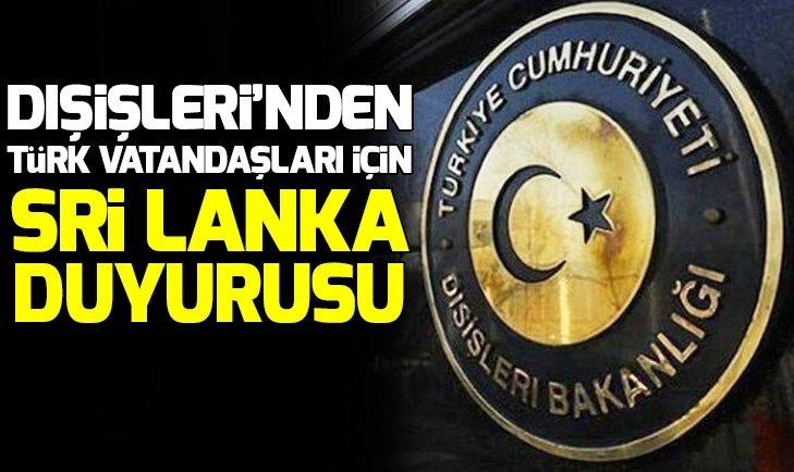 Dışişleri Bakanlığından Türk vatandaşları için Sri Lanka duyurusu