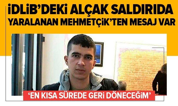 İDLİB'DE YARALANAN ASKERDEN DUYGU DOLU PAYLAŞIM!