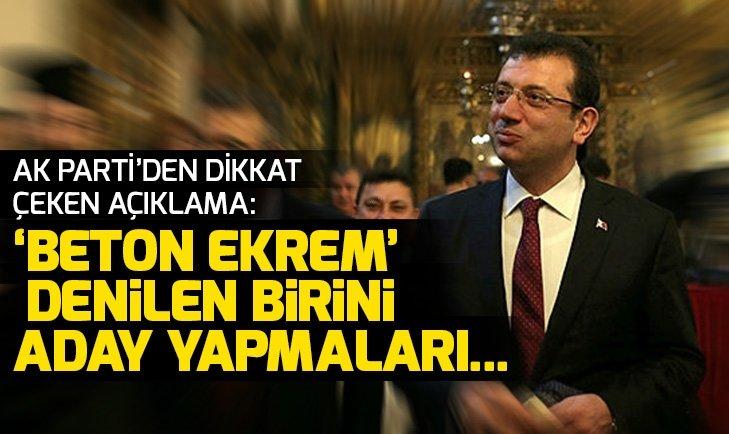 AK Parti'den CHP'nin İstanbul adayı Ekrem İmamoğlu ile ilgili dikkat çeken açıklama