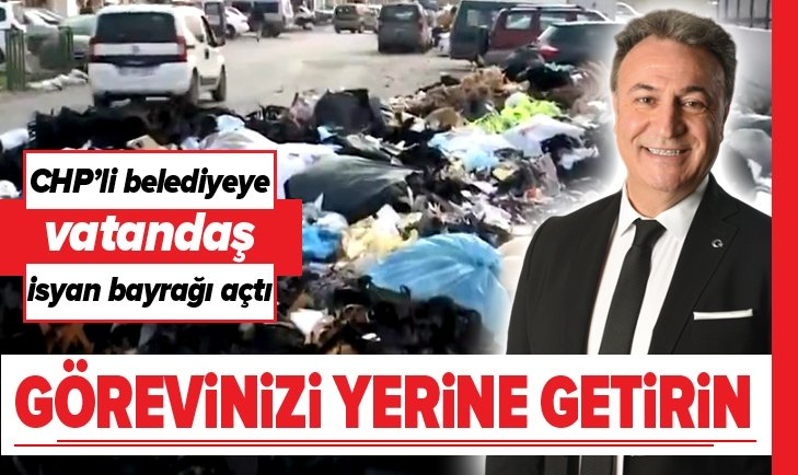 CHP'Lİ BELEDİYEYE VATANDAŞ İSYAN ETTİ!