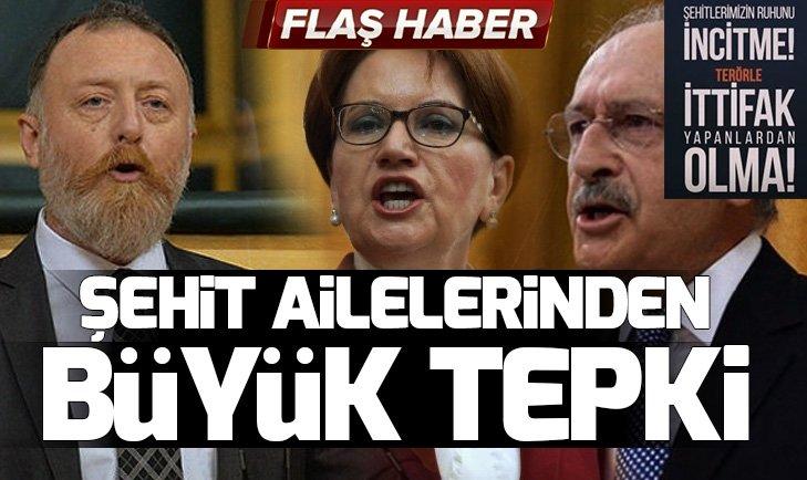 Şehit aileleri CHP-İP-HDP yakınlaşmasına tepkili