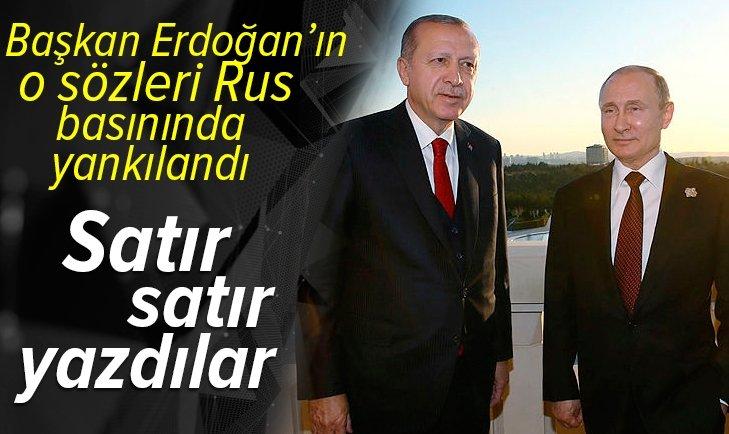 Son dakika | Rus basını Başkan Erdoğan'ın sözlerini manşetten verdi!