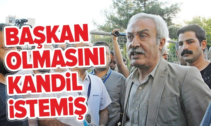 BAŞKAN OLMASINI KANDİL İSTEDİ!