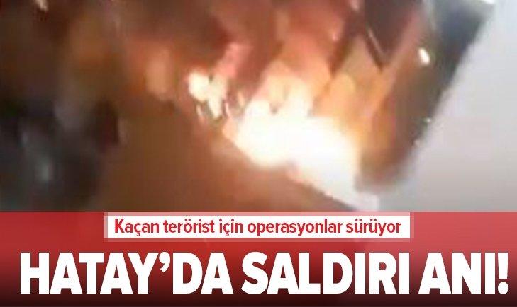 Hatay'da terör saldırısı anı kamerada -VİDEO