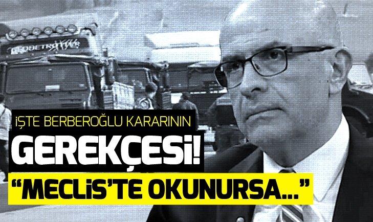 Son dakika: Enis Berberoğlu kararının gerekçesi açıklandı