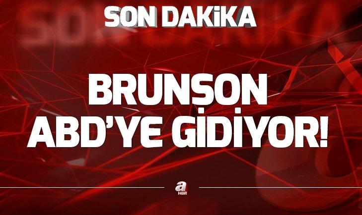 SERBEST BIRAKILAN BRUNSON HAKKINDA FLAŞ GELİŞME