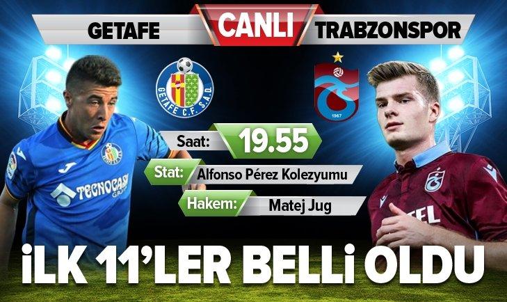 Getafe - Trabzonspor canlı anlatım