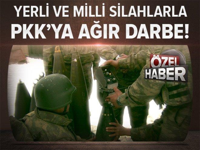 YERLİ SİLAHLARLA PKK'YA DARBE